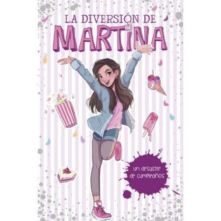 Un desartre de cumpleaños (La diversión de Martina 1)