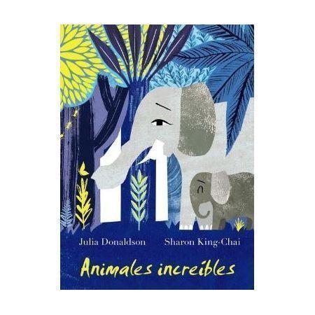 Animales increíbles (Julia Donaldson)