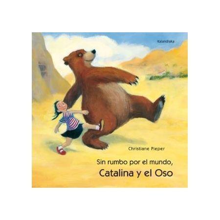 Catalina y el oso, sin rumbo por el mundo