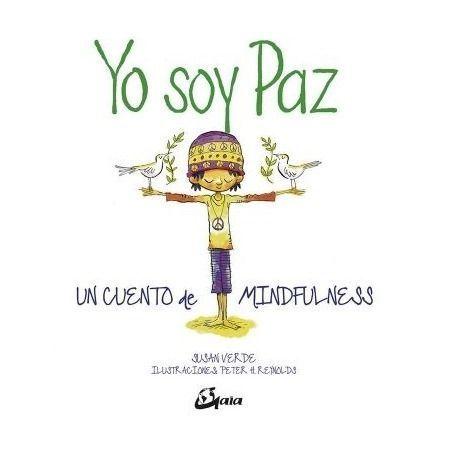 Yo soy Paz. Un cuento de Mindfulness