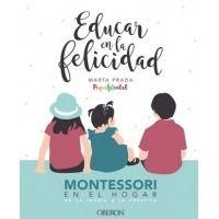 Educar en la felicidad (Montessori en el hogar)