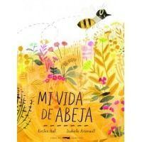 Mi vida de abeja