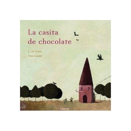 LA CASITA DE CHOCOLATE (Kalandraka)
