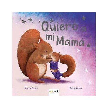 QUIERO A MI MAMÁ (Edibook)