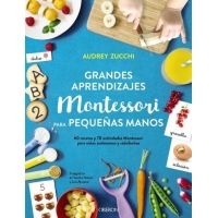 Grandes aprendizajes Montessori para pequeñas manos