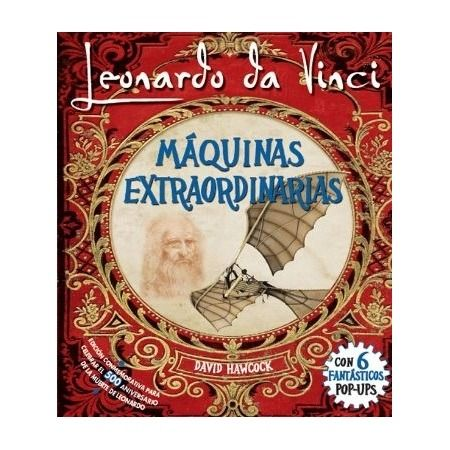 LEONARDO DA VINCI: MAQUINAS EXTRAORDINARIAS
