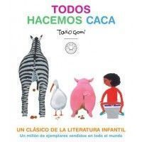 TODOS HACEMOS CACA (Taro Gomi)
