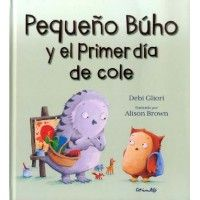 PEQUEÑO BÚHO Y EL PRIMER DIA DE COLE