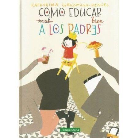 CÓMO EDUCAR BIEN A LOS PADRES