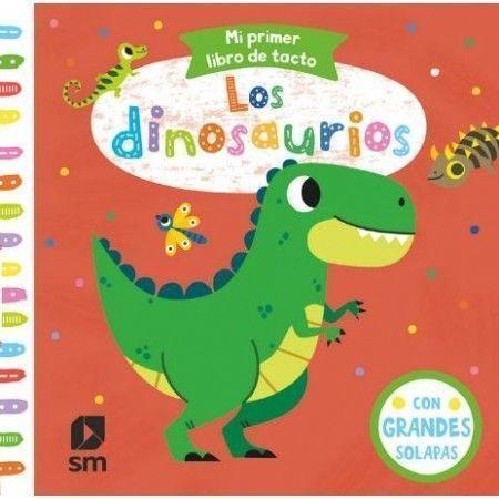 LOS DINOSAURIOS. Mi primer libro de tacto
