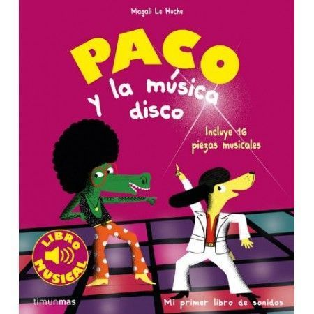 PACO Y LA MÚSICA DISCO. Libro musical