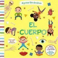 EL CUERPO. Mi primer libro de Ciencia