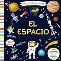 EL ESPACIO. Mi primer libro de ciencia