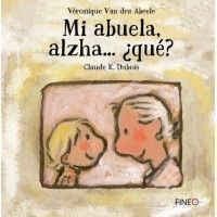 MI ABUELA ALZHA... ¿QUÉ?