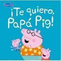 ¡TE QUIERO, PAPA PIG!