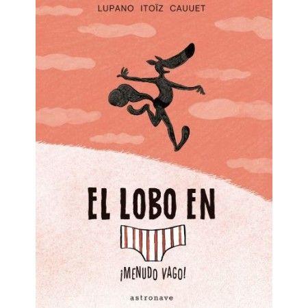 EL LOBO EN CALZONCILLOS 4. MENUDO VAGO