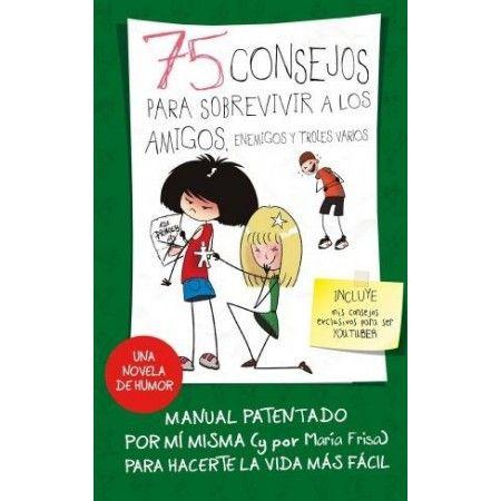 75 CONSEJOS PARA SOBREVIVIR A LOS AMIGOS, ENEMIGOS Y OTROS TROLES (10)
