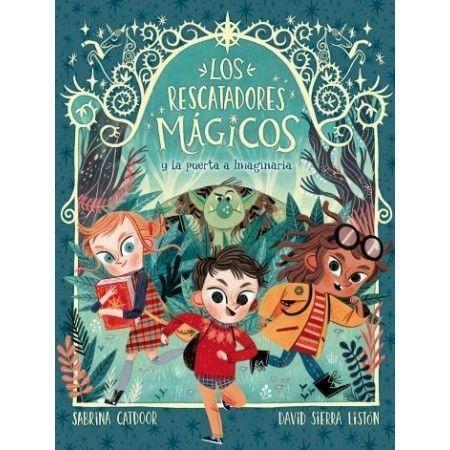 LOS RESCATADORES MÁGICOS 1. La puerta a Imaginaria