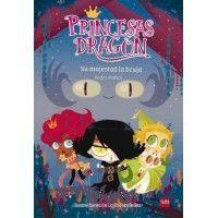 PRINCESAS DRAGON 3. Su majestad la bruja