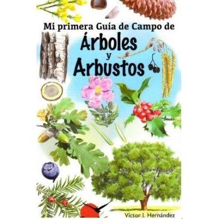 MI PRIMERA GUIA DE CAMPO DE ARBOLES Y ARBUSTOS
