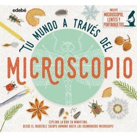 TU MUNDO A TRAVES DEL MICROSCOPIO