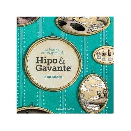 LA HISTORIA EXTRAVAGANTE DE HIPO Y GAVANTE. Canica Books 9788494213113