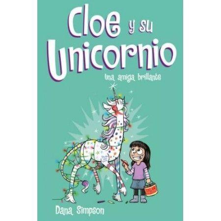 CLOE Y SU UNICORNIO 4. Una amiga brillante
