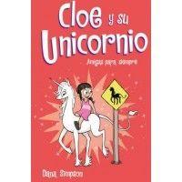 CLOE Y SU UNICORNIO 5. Amigas para siempre