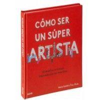 CÓMO SER UN SUPER ARTISTA