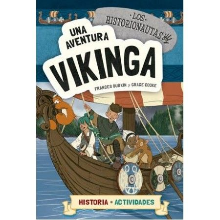 HISTORIONAUTAS 3 UNA AVENTURA VIKINGA